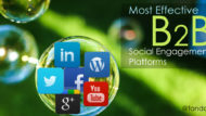 How To Leverage The Most Effective B2B Social Engagement Platforms