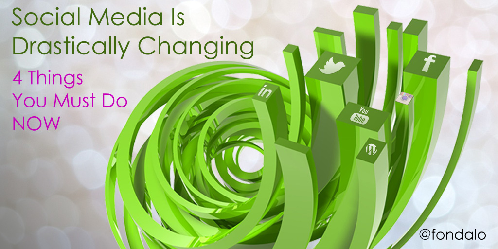4 things you must do now since social media marketing is changing