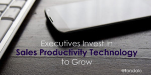 Enterprise Executives Invest In Sales Productivity Technology