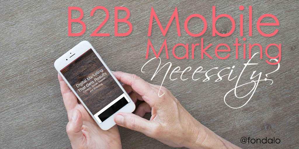 Is B2B Mobile Marketing Required?