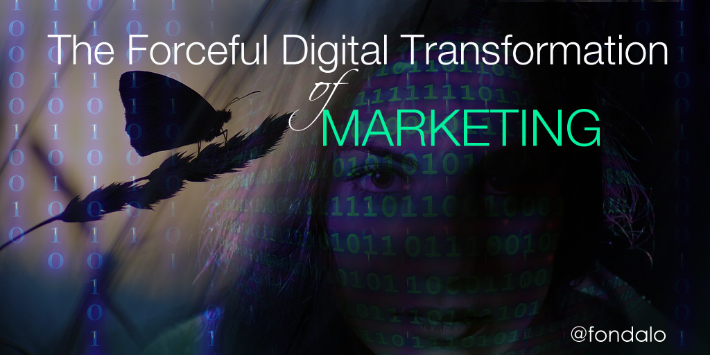 The Forceful Digital Transformation Of Marketing