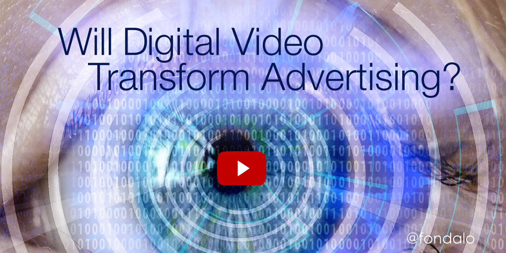 Will digital video ads disrupt traditional TV and Cable video advertising?