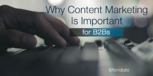Why is B2B content marketing so important