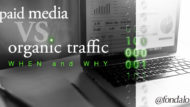 Paid Media Versus Organic Traffic – When and Why