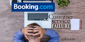 A lesson in customer service - The fail of Booking.com