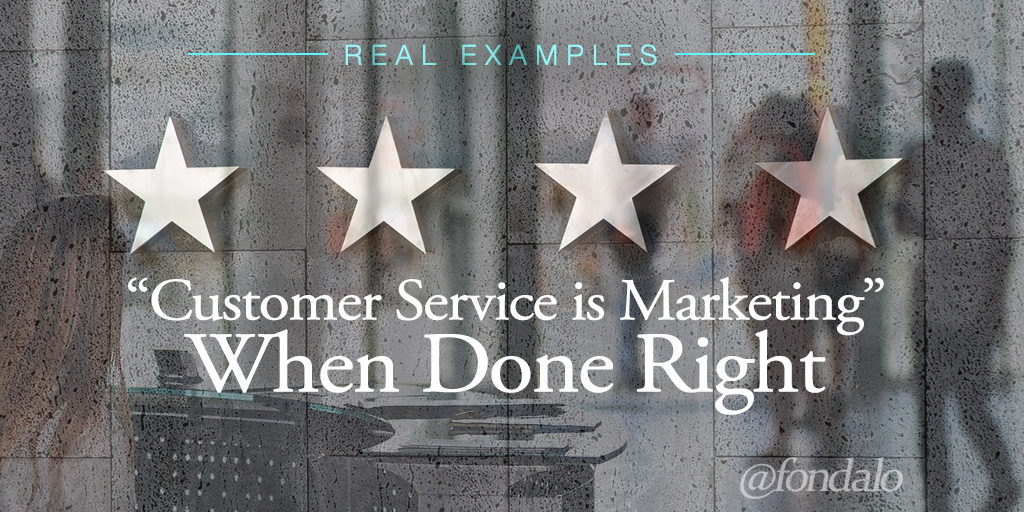 Customer Service IS Marketing When Done Right - Real Examples
