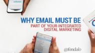 Why Email Must Be Part of Your Integrated Digital Marketing