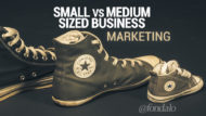 Small vs Medium Sized Business Marketing