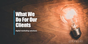What we do - digital marketing solutions