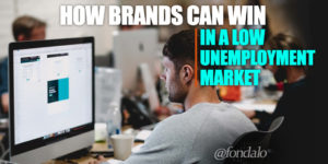 using marketing to improve employee recruiting during low unemployment