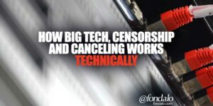 The technical explanation of how bigtech is censoring and controlling the internet